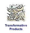 Transformative Products